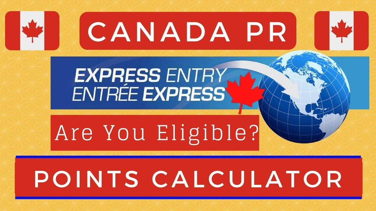 🇨🇦 Express Entry Canada 2018 Points Calculation | CRS Score calculator