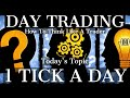 Day Trading Mentoring: 1 Tick a Day