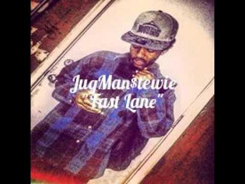"""JugMan$tewie """"Fast Lane"""""""
