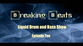 Breaking Beats Liquid Drum and Bass Mix Show - Episode 10