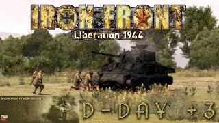 IRON FRONT: Liberation 1944 - 6PDP - D-Day+3 (Take #1)