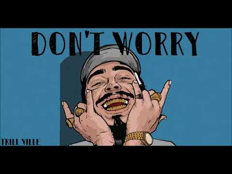 Post Malone - Don't Worry (2018)