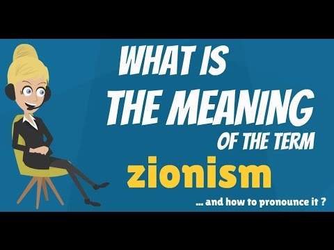 What is ZIONISM? What does ZIONISM mean? ZIONISM meaning, definition & explanation