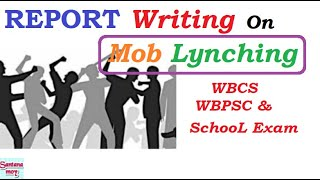 REPORT Writing On Mob Lynching In West Bengal For WBCS, WBPSC & School College Exam