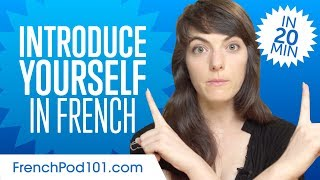 How to Introduce Yourself In French in 20 Minutes