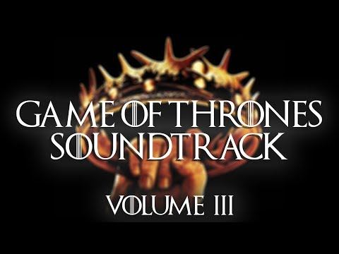 Best Game of Thrones Music (Seasons 1-7) Vol. 3