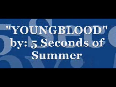 """""""YOUNGBLOOD"""" By: 5 Seconds Of Summer (LYRICS)"""