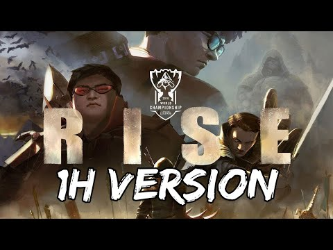 RISE [1H Version] - Worlds 2018 League of Legends