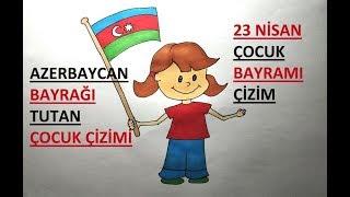 KOLAY KIZ ÇOCUĞU ÇİZİMİ / 23 NİSAN ÇİZİMLERİ / AZERBAYCAN BAYRAĞI TUTAN SEVİMLİ KIZ ÇOCUK ÇİZİMİ