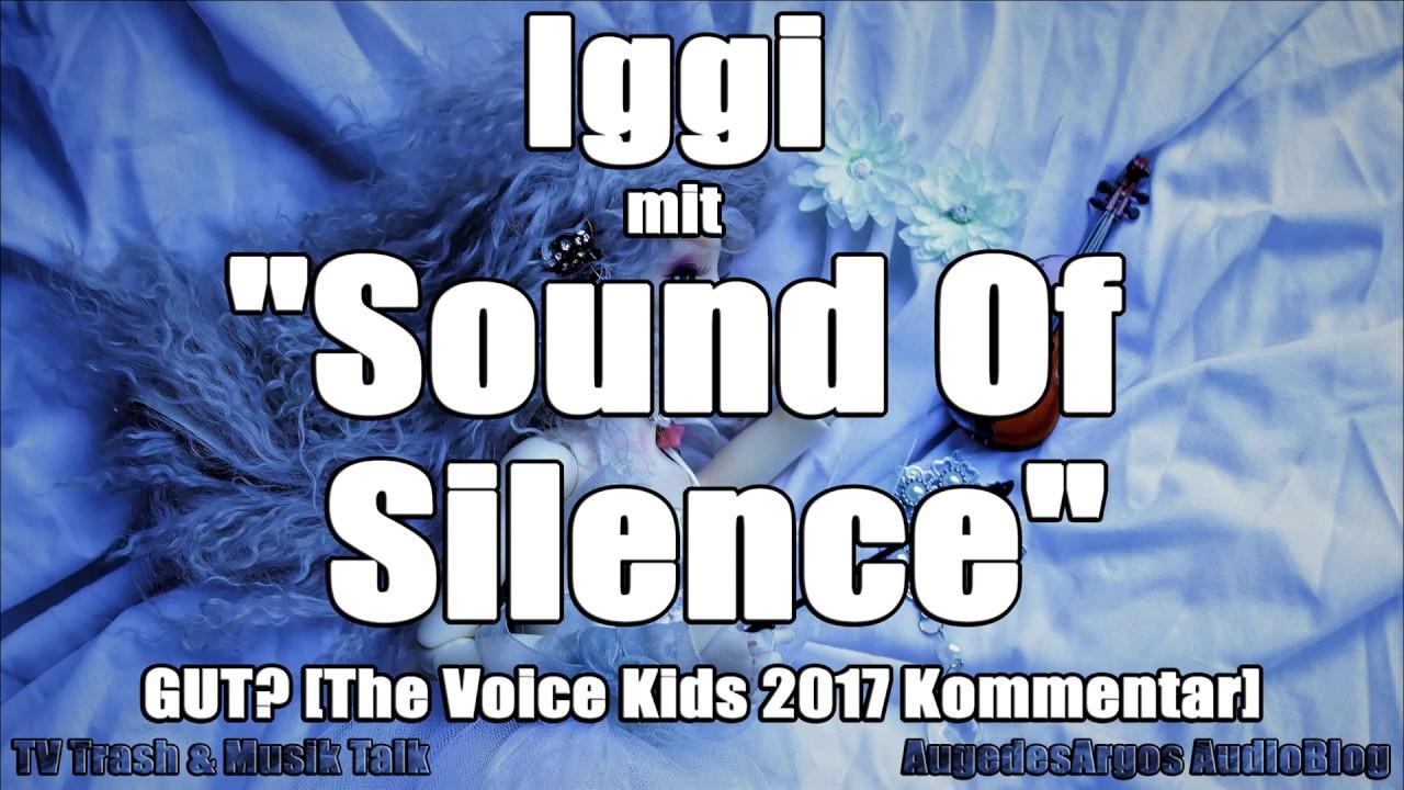 Iggi Mit Sound Of Silence Gut The Voice Kids 2017 Kommentar