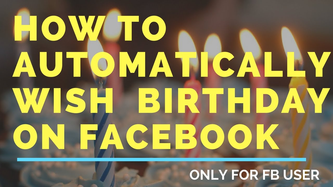 How To Automatically Wish Happy Birthday On Facebook Hindi