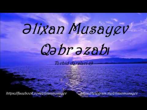 Əlixan Musayev - Qəbr əzabı