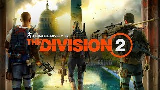 THE DIVISION 2 - 16 Minutes of NEW Gameplay Walkthrough Demo PAX West 2018 (PS4 XBOX ONE PC)