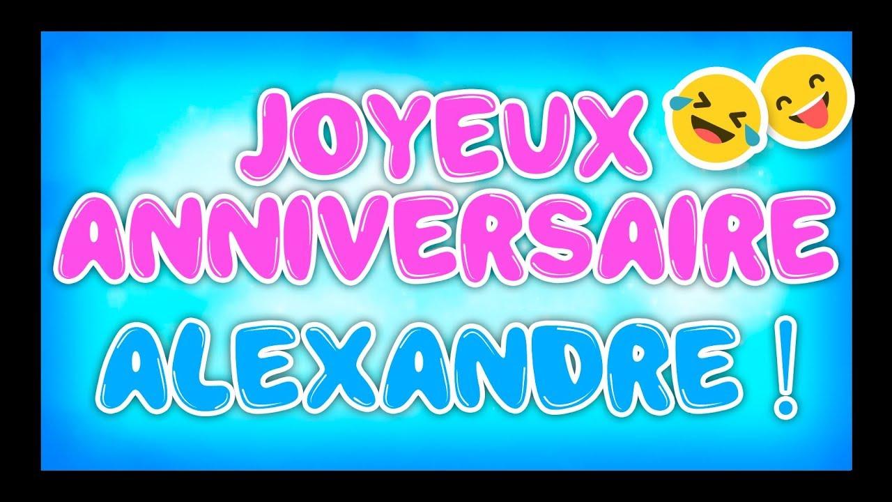 Joyeux Anniversaire Alexandre Happy Birthday Youtube