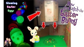 How to Catch the Easter Bunny! Plus DIY Glowing Easter Eggs Tutorial!!!!