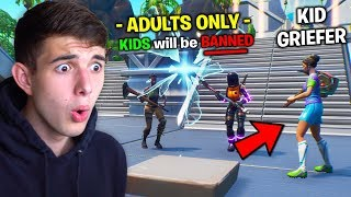 The KIDS GRIEFED the Adults Only Fortnite Server while the Owner was AFK..