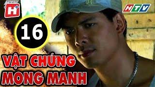 Vật Chứng Mong Manh – Tập 16   Phim Hình Sự Việt Nam Hay Nhất 2017