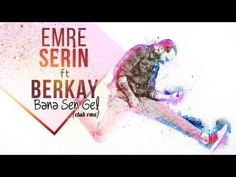EMRE SERIN ft.BERKAY -  BANA SEN GEL (Deep House Remix)