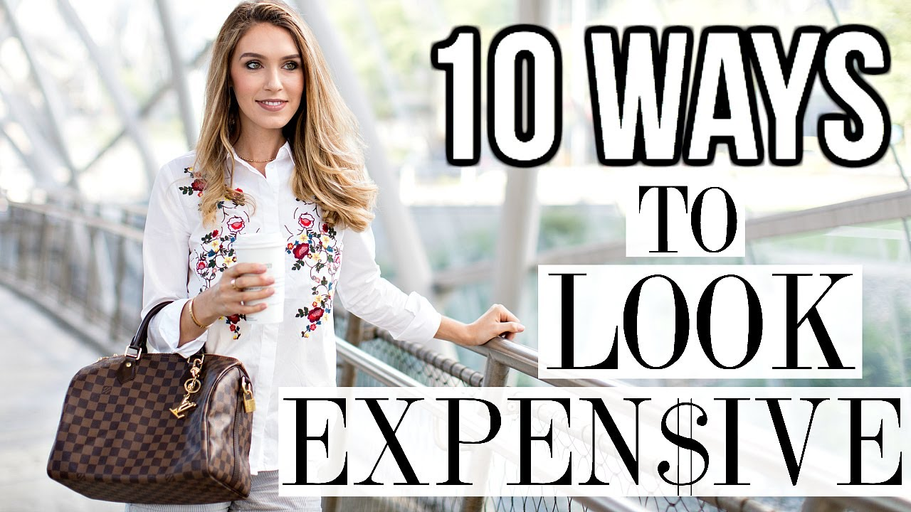 376a3d88d 10 WAYS TO ALWAYS LOOK EXPENSIVE | Shea Whitney - YouTube