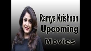 Ramya Krishnan Upcoming Movies 2018