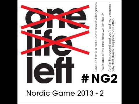 One Life Left -- Nordic Game 2013 -- #002