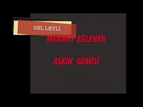 Mehmet Eğlenen - Gel Leyli