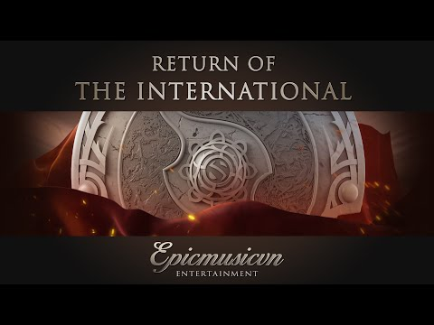 Return of The International | Dota 2 Movie 2016 | Epic Music VN