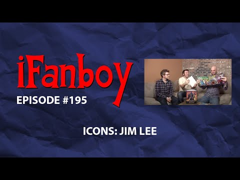iFanboy - Episode #195 - Icons: Jim Lee
