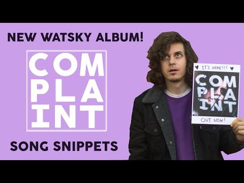 "NEW WATSKY ALBUM ""COMPLAINT"" IS HERE!"