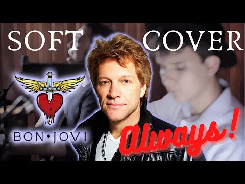 Bon Jovi - Always (Acoustic Cover) by Soft Rock