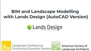BIM and Landscape Modelling with Lands Design (AutoCAD version)