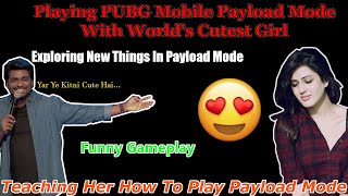 Playing PUBG Mobile Payload Mode With A Cute Girl|She Is Too Innocent|Payload Mode|Update 0.15
