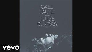Gael Faure - Tu me suivras (Radio Edit) (Audio)