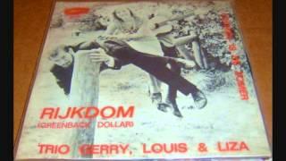 Trio Gerry, Louis & Liza - Rijkdom (