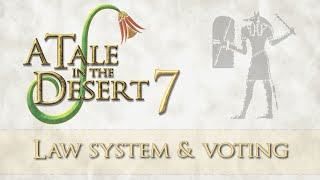 Ep 6 - ATitD - Law system and voting (A Tale in the Desert 7 gameplay)