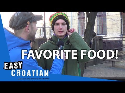 Easy Croatian 7 - Favorite Food!