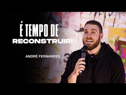 É TEMPO DE RECONSTRUIR - ANDRÉ FERNANDES | LAGOINHA MIAMI CHURCH