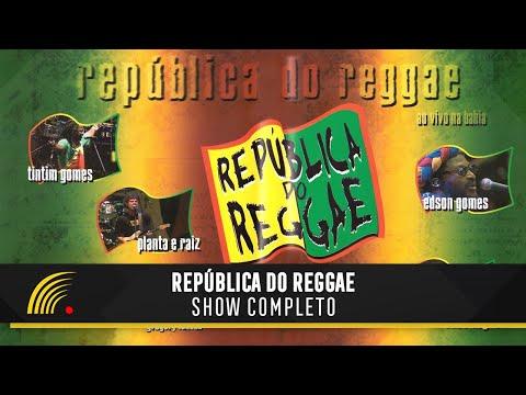 República do Reggae - Show Completo