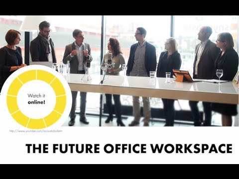 The Future Office Workspace - Round Table Discussion September 2013