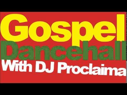 Gospel Dancehall Music - Dancehall Gospel Mix with DJ Proclaima