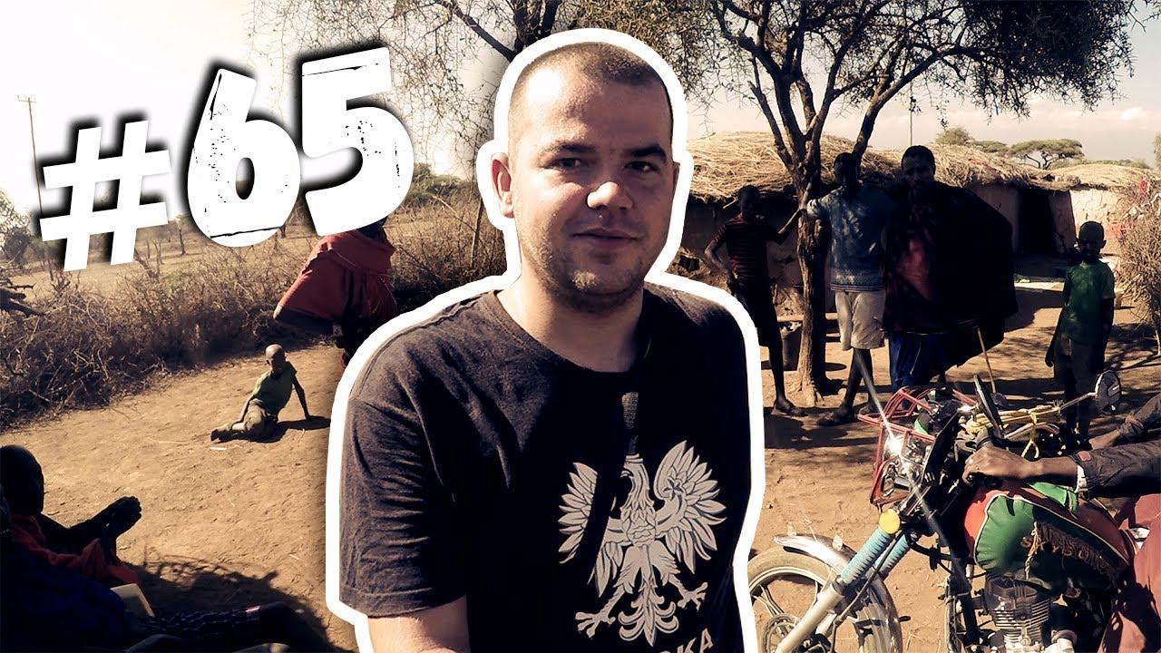 #65 Przez Świat na Fazie – Kenia – Masajowie cz. 2