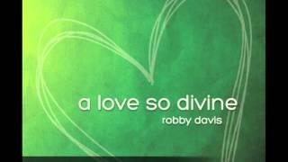 A Love So Divine (solo piano) - Robby Davis