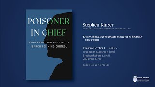Stephen Kinzer ─ Poisoner in Chief: Sidney Gottlieb and the CIA Search for Mind Control