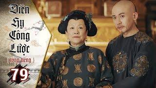 Diên Hy Công Lược - Tập 79 (Lồng Tiếng) | Phim Bộ Trung Quốc Hay Nhất 2018 (17H, thứ 2-6 trên HTV7)