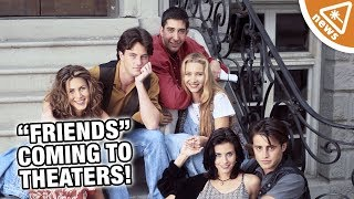 """""""Friends"""" Is Coming to Theaters… but There's a Catch! (Nerdist News w/ Maude Garrett)"""