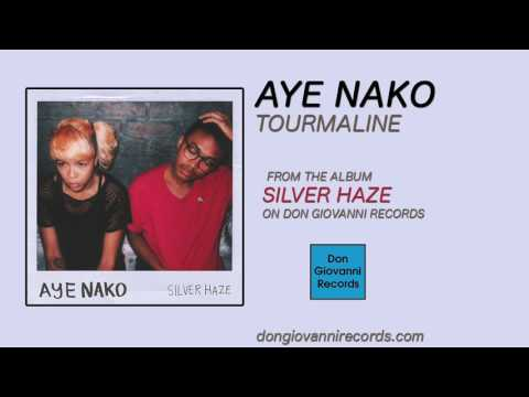 Aye Nako - Tourmaline (Official Audio)