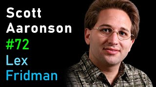 Scott Aaronson: Quantum Computing | Lex Fridman Podcast #72