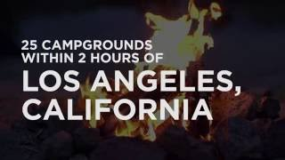 25 Campgrounds Within 2 Hoขrs of Los Angeles, CA
