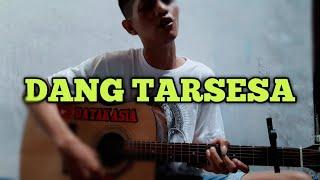 DANG TARSESA AU || BATAK ASIA