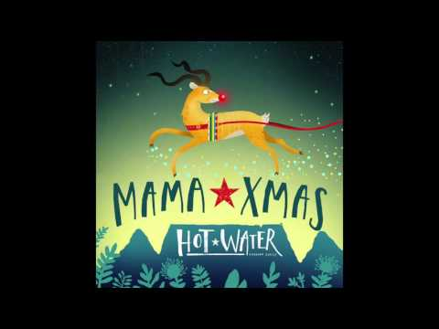HOTWATER | MAMA XMAS (Official Audio) *South African / Summer Christmas Song